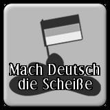 Mach Deutsch die Scheiße